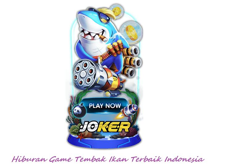 Hiburan Game Tembak Ikan Terbaik Indonesia