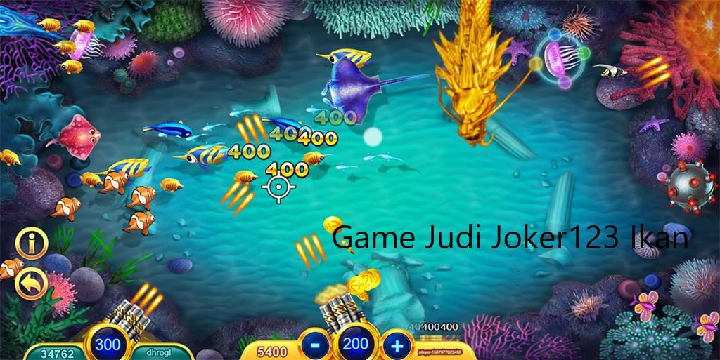 Game Judi Joker123 Ikan
